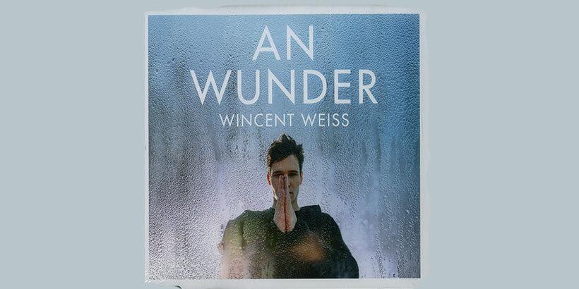 Wincent Weiss - An Wunder
